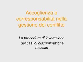 Accoglienza e   corresponsabilità nella gestione del conflitto