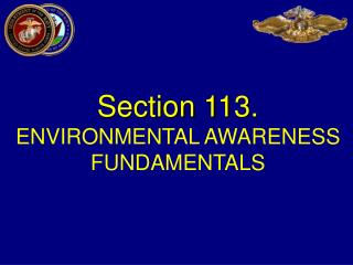 Section  113.  ENVIRONMENTAL AWARENESS FUNDAMENTALS