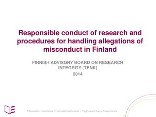 Responsible conduct of research and procedures for handling allegations of misconduct in Finland