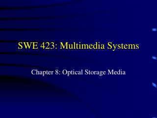 SWE 423: Multimedia Systems