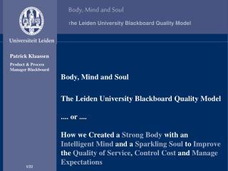 Body, Mind and Soul T he Leiden University Blackboard Quality Model .... or ....