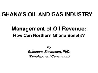 GHANA S OIL AND GAS INDUSTRY