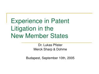 Experience in Patent Litigation in the  New Member States