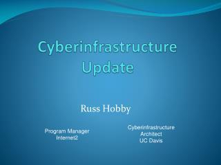 Cyberinfrastructure Update