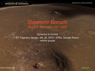 Slawomir Boruch Week 5: February 15 st , 2007