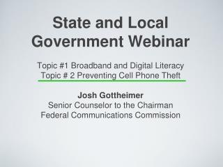 State and Local Government Webinar Topic #1 Broadband and Digital Literacy