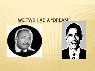 "We two had a ""DREAM"""