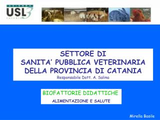 SETTORE DI  SANITA' PUBBLICA VETERINARIA DELLA PROVINCIA DI CATANIA Responsabile Dott. A. Salina