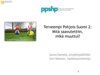 Terveempi Pohjois-Suomi 2: Mitä saavutettiin,  mikä muuttui?
