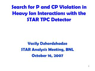 Search for P and CP Violation in Heavy Ion Interactions with the STAR TPC Detector