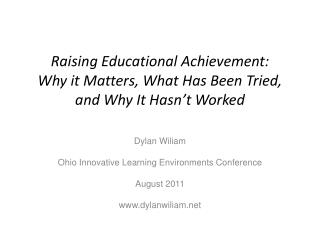 Raising Educational Achievement: Why it Matters, What Has Been Tried, and Why It Hasn't Worked