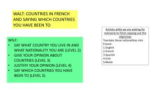 WILF: SAY WHAT COUNTRY YOU LIVE IN AND WHAT NATIONALITY YOU ARE (LEVEL 2)