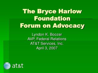 The Bryce Harlow Foundation Forum on Advocacy