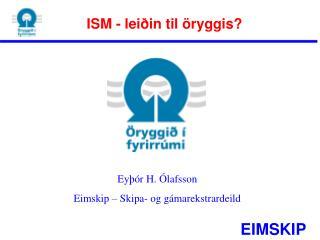 ISM - leiðin til öryggis?