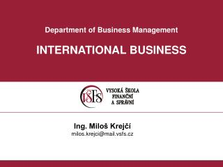 Department of Business Management INTERNATIONAL BUSINESS