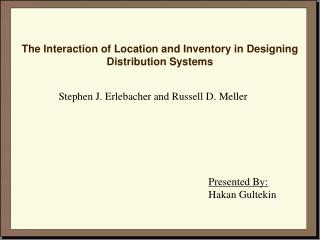 The Interaction of Location and Inventory in Designing Distribution Systems