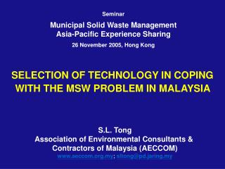 SELECTION OF TECHNOLOGY IN COPING WITH THE MSW PROBLEM IN MALAYSIA