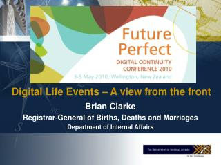 Brian Clarke Registrar-General of Births, Deaths and Marriages Department of Internal Affairs