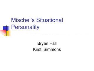 Mischel's Situational Personality