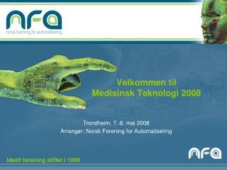 Velkommen til  Medisinsk Teknologi 2008