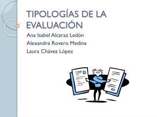 TIPOLOGÍAS DE LA EVALUACIÓN
