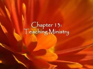 Chapter 13: Teaching Ministry