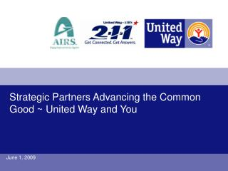 Strategic Partners Advancing the Common Good ~ United Way and You