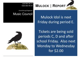Mulock  Idol is next Friday during period E.