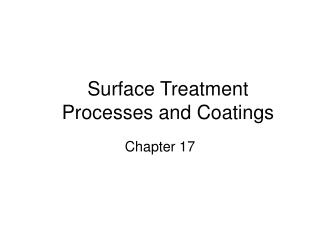 Surface Treatment Processes and Coatings