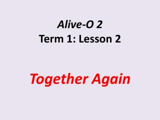 Alive-O 2 Term 1: Lesson 2