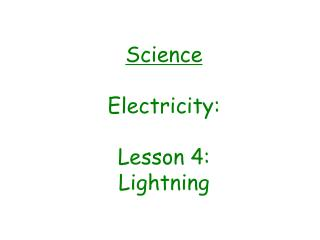 Science Electricity: Lesson 4: Lightning
