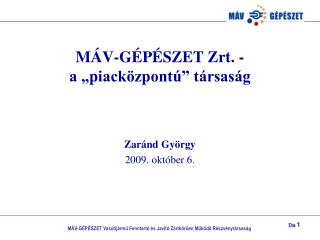 """MÁV-GÉPÉSZET Zrt. - a """"piacközpontú"""" társaság"""