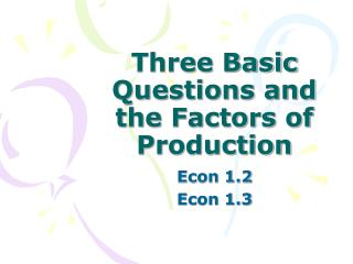 Three Basic Questions and the Factors of Production