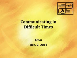 Communicating in  Difficult Times