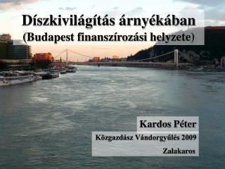 Díszkivilágítás árnyékában ( Budapest finanszírozási helyzete)