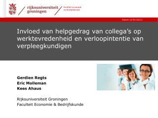 Gerdien Regts Eric Molleman Kees Ahaus Rijksuniversiteit Groningen