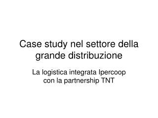 Case study nel settore della grande distribuzione