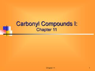 Carbonyl Compounds I: Chapter 11