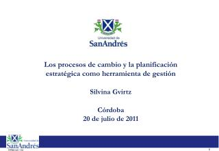 Los procesos de cambio y la planificación estratégica como herramienta de gestión Silvina Gvirtz