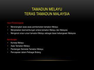 TAMADUN MELAYU TERAS TAMADUN MALAYSIA