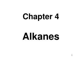 Chapter 4 Alkanes