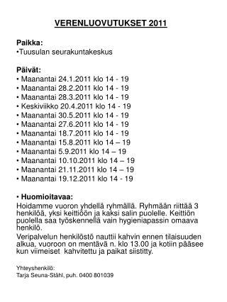 VERENLUOVUTUKSET 2011 Paikka: Tuusulan seurakuntakeskus Päivät:  Maanantai 24.1.2011 klo 14 - 19