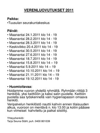 VERENLUOVUTUKSET 2011 Paikka: Tuusulan seurakuntakeskus P�iv�t:  Maanantai 24.1.2011 klo 14 - 19