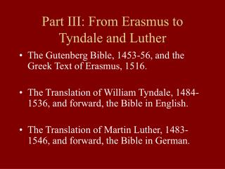 Part III: From Erasmus to  Tyndale and Luther