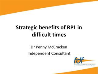 Strategic benefits of RPL in difficult times