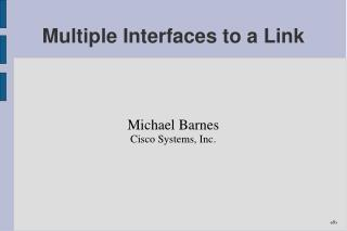 Multiple Interfaces to a Link