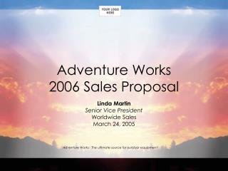 Adventure Works  2006 Sales Proposal