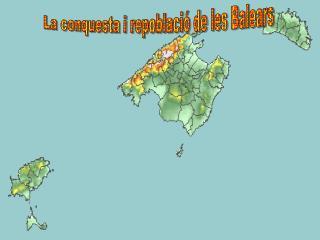 La conquesta i repoblació de les Balears