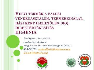 Budapest, 2013. 04. 13.  Szabadkai Andrea Magyar Biokultúra Szövetség; SZÖVET