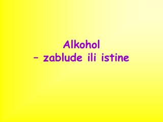 Alkohol  – zablude ili istine